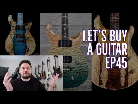 Let's Buy A Guitar: Episode 45 [PRS Private Stock Edition]