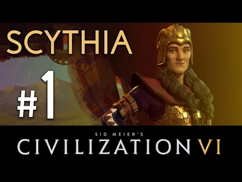 Civilization 6 - Scythia Domination // Let's Play - Episode #1 [Baby I'm a Horse-Lord]
