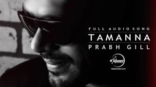Tamanna ( Full Audio Song ) | Prabh Gill | Punjabi Song Collection | Speed Records