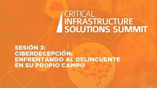Sesión 3:  Ciberdecepción: Enfrentando al delincuente en su propio campo.