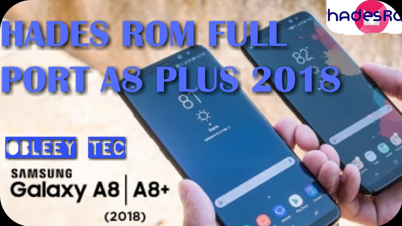 #RomPortA8,2018 ROM HADES 5 0 FULL PORT A8 PLUS 2018 FOR A5 AND A7 2017