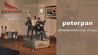 Download Peterpan - Menunggumu feat Chrisye
