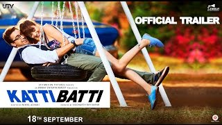 Katti Batti Trailer | Imran Khan & Kangana Ranaut | In Cinemas Sept.18