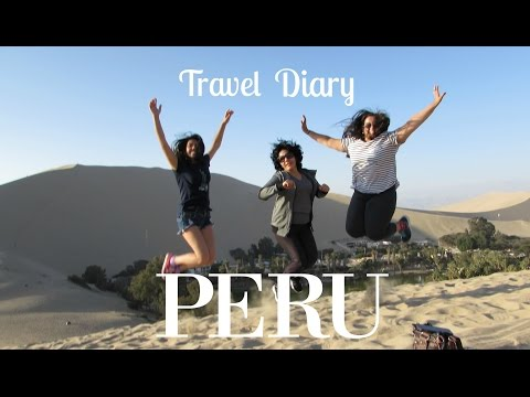 Travel Diary: Adventures in Peru Vlog