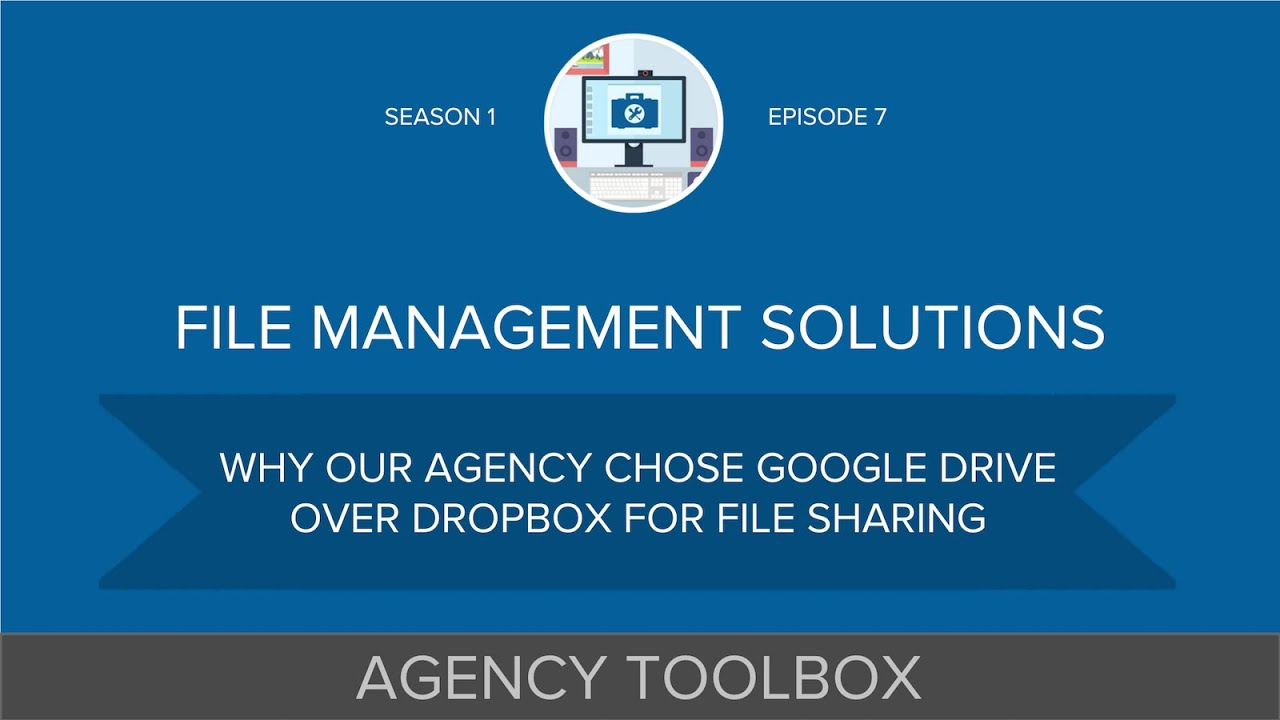 Why Use Google Drive vs  Dropbox for Your Marketing Agency