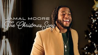 Jamal Moore - The Christmas Song (Nat King Cole/King Cole Trio Cover)