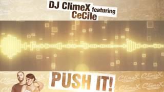 Video DJ ClimeX feat. CeCile - Push It download MP3, 3GP, MP4, WEBM, AVI, FLV Oktober 2018