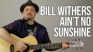 How To Play Bill Withers - Ain't No Sunshine - Guitar Tutorial