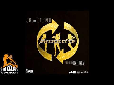 June ft. D - Lo, Iamsu! - Switch It Up [Prod. JuneOnnaBeat] [Thizzler.com Exclusive]