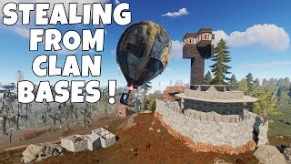 RUST | STEALING LOOT FROM CLAN BASES USING HOT AIR BALLOONS !