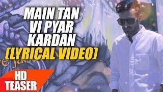 Download Hindi Video Songs - Teaser | Main Tan Vi Pyar Kardan | Happy Raikoti | Full Song Releasing 4 August | Speed Records