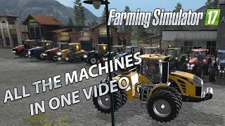 Farming Simulator 17 - All the machinery in one place - Sponsored Video !