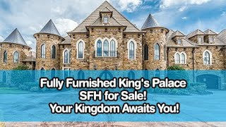 Fully Furnished King's Palace Sfh For Sale! Your Kingdom Awaits You!