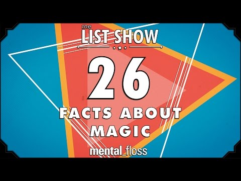 26 Facts about Magic - mental_floss List Show Ep. 436