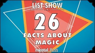 26 Facts about Magic - mental_floss List Show...