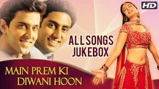 Main Prem Ki Diwani Hoon All Songs Jukebox (HD) | Romantic Bollywood Hindi Songs