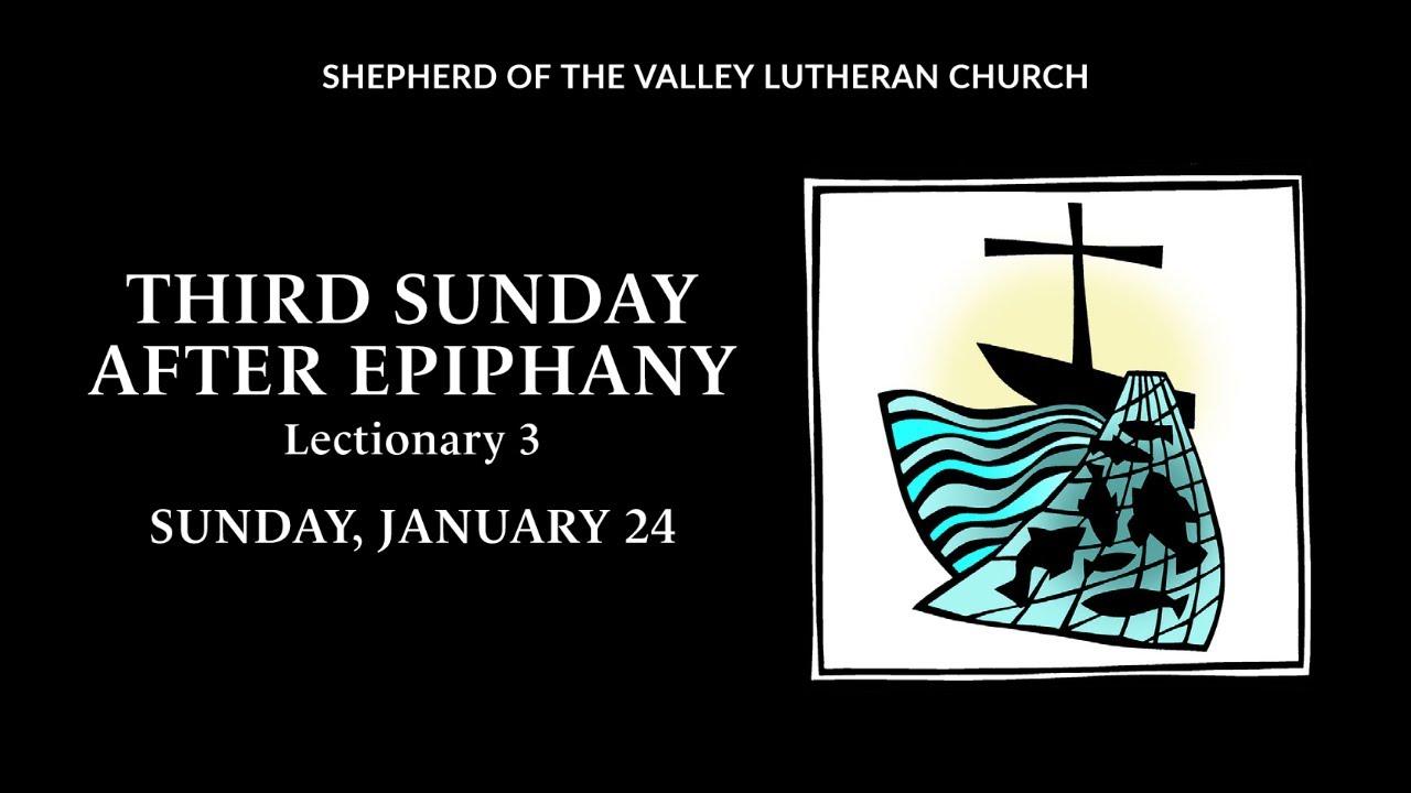 Third Sunday after Epiphany -  January 24, 2021