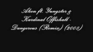 Akon ft. Yungster & Kardinal Offishall - Dangerous (Remix)