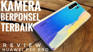 Android - Review Lengkap Huawei P30 Pro: Kamera Berponsel Terbaik, Gaming Juga Kencang - Indonesia
