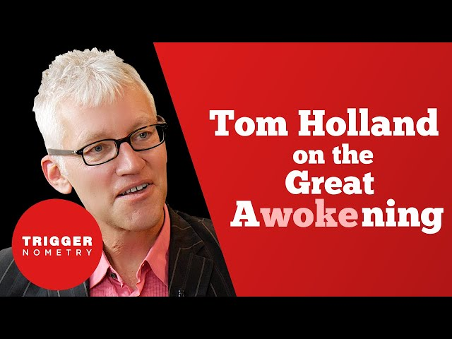 Tom Holland on the Great Awokening