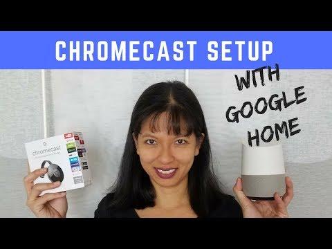 Chromecast Setup with Google Home