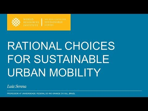 Rational Choices for Sustainable Urban Mobility - Luiz Senna