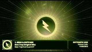 Sergi & Softcash - Bass Trap (Original Mix) 96Kbps Audio