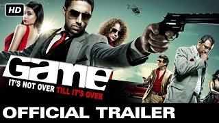 Game - Official Trailer | Abhishek Bachchan, Kangana Ranaut, Gauhar Khan, Jimmy Shergill