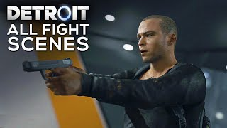 ALL FIGHT SCENES AND GAMEPLAY (Best Action Moments) - DETROIT BECOME HUMAN