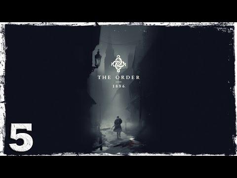 Смотреть прохождение игры [PS4] The Order: 1886. #5: Древний.