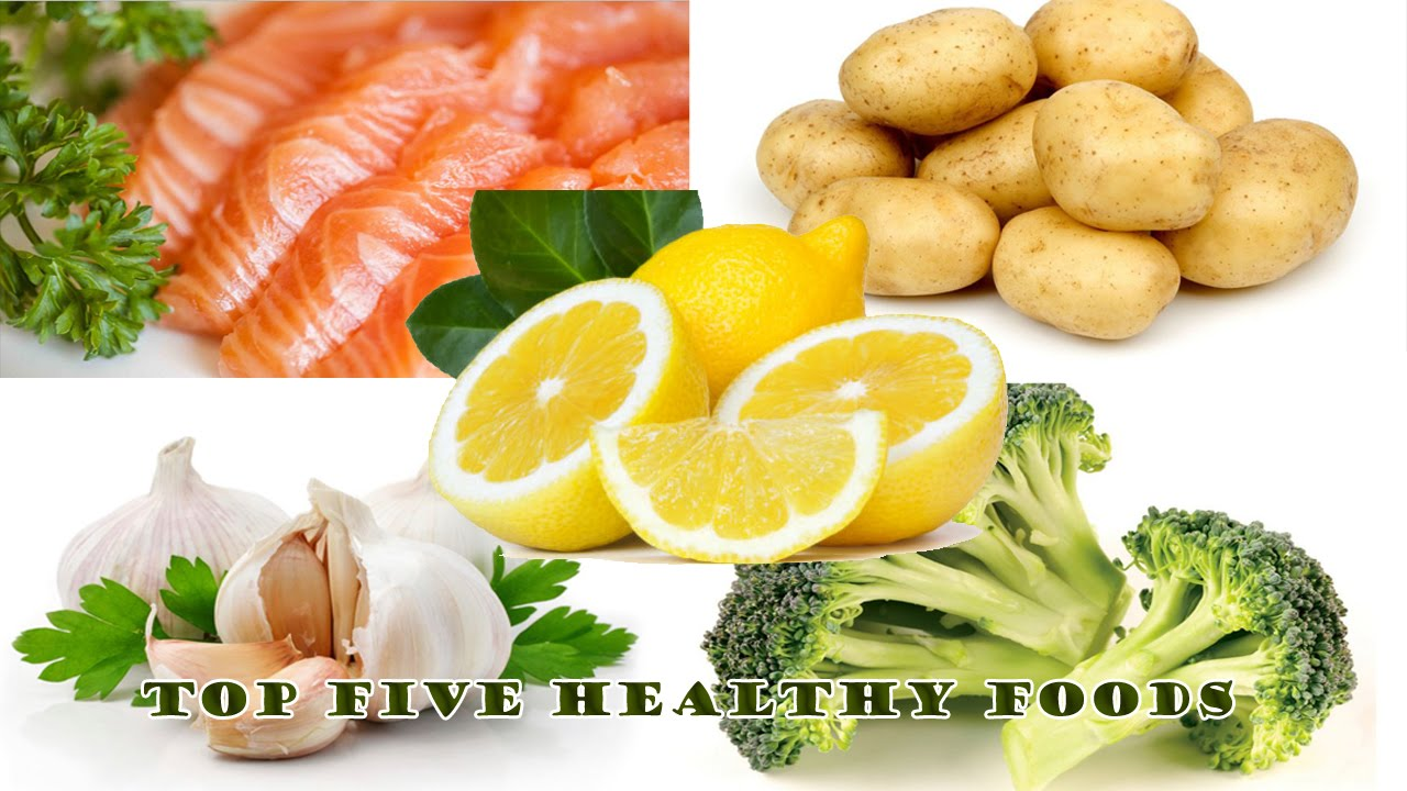 Food and good health - Top 5 Healthy Foods List Top 5 Foods Best For Good Health