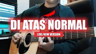 DI ATAS NORMAL LIVE/NEW VERSION - NOAH (Instrumental Cover) + Lirik   Versi ini emang lebih sedaaap