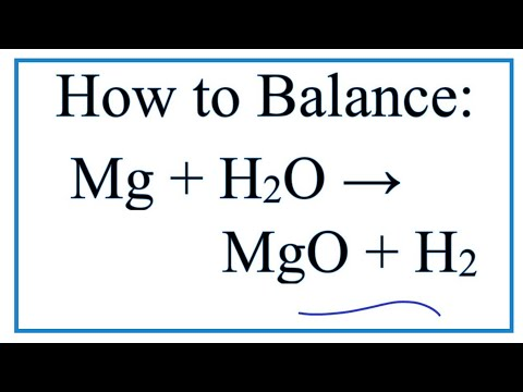 How To Balance Mg + H2O = MgO + H2  | Magnesium + Water (steam)