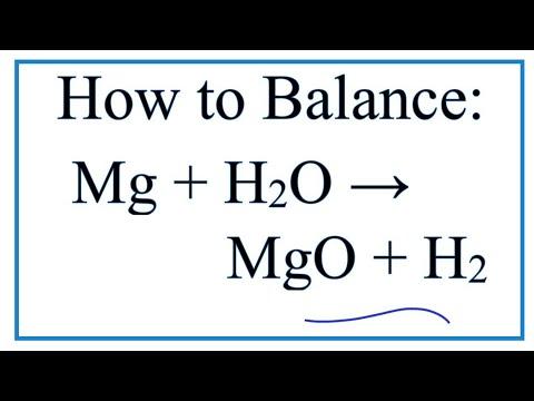 How To Balance Mg + H2O = MgO + H2  | Magnesium + Water (steam)
