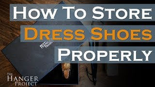 Shoe Storage | How to Store Dress Shoes Properly