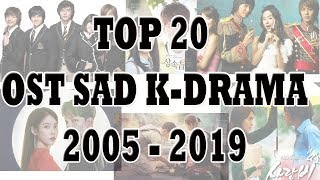 TOP 20 OST SAD K-DRAMA 2005 - 2019 (OST JAHANAM)
