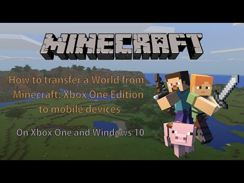 How to transfer a Minecraft world from Xbox One or Windows