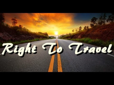 Right to 'Travel' or Right to 'Drive' - Common Law & Sovereignty