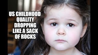 Report: US Childhood Quality Dropping Like A Sack Of Rocks