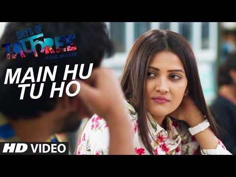 MAIN HU TU HO Video Song | Days Of Tafree...