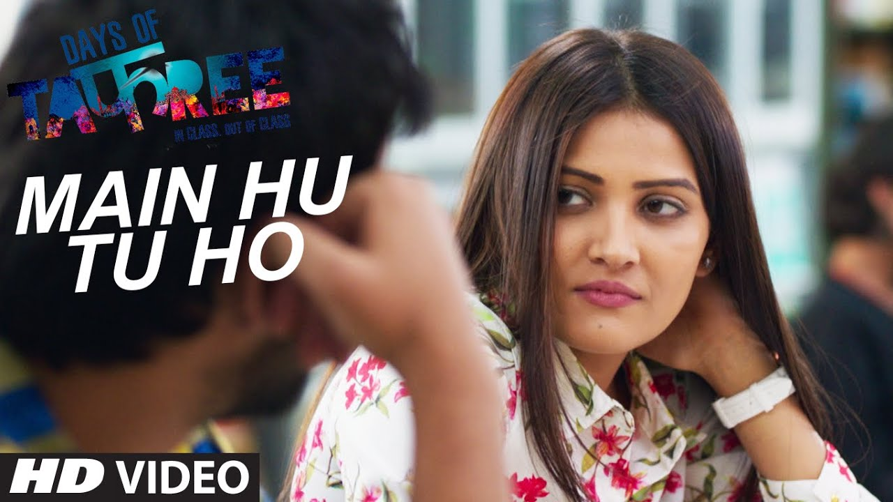 Download MAIN HU TU HO Video Song   Days Of Tafree - In Class Out Of Class   ARIJIT SINGH  Latest Hindi Song