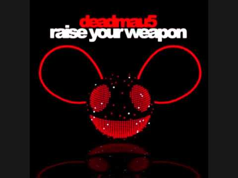 Raise your Weapons - Deadmau5