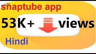 Download How To Download Snaptube Real App Snaptube App Kaise