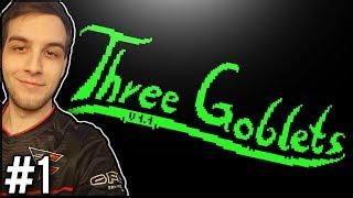 PIĘKNA, PROSTA GIERKA! - Three Goblets #1