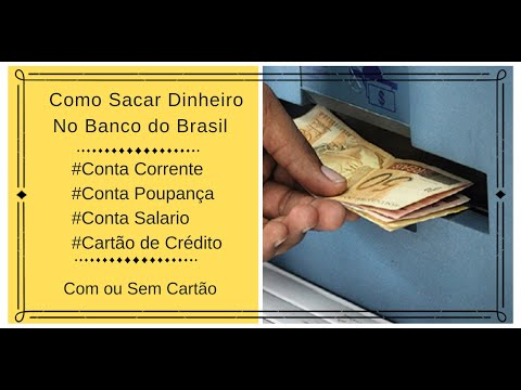 Como Sacar Dinheiro No Banco Do Brasil - Com Cartão Sem Cartão Por Biometria - 2019