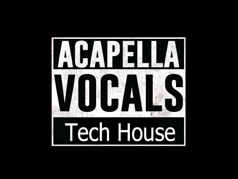 Acapellas & Vocals Sample Pack - Tech House - Fl Studio [Mega]