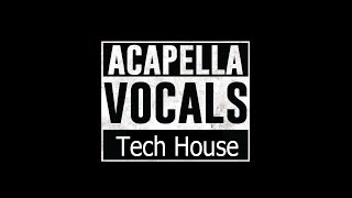 Acapellas & Vocals Sample Pack - Tech House - Fl Studio [Mega]