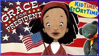 Grace for President | How to Run for President | Presidents Day for Kids