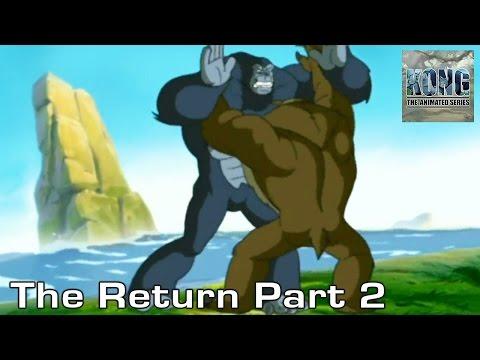 KONG   S1E2   The Return   Part 2
