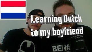 Teaching my boyfriend the Dutch language - Nederlandse les voor mijn vriend | Challenge